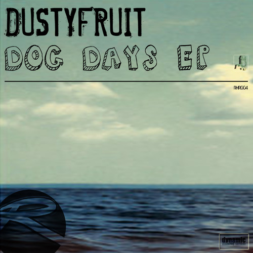 RHR004.. DustyFruit - Dog Days EP