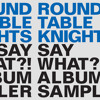 Round Table Knights - Say What (Wolfgang Lohr Remix) Free Download