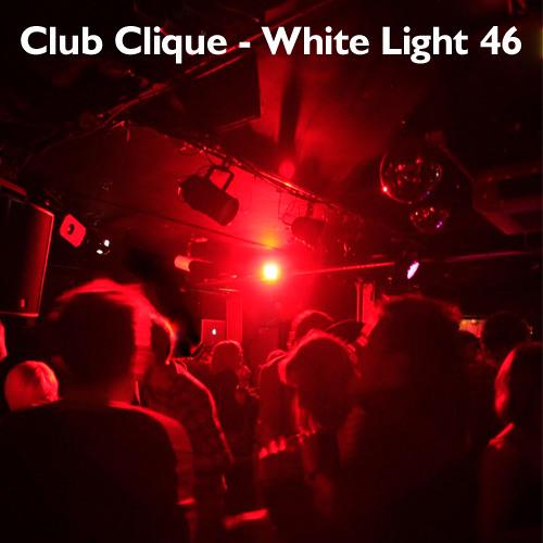 Club Clique - White Light Mix 46