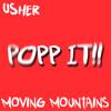 Usher - Moving Mountains (Popp It!! Remix) by Sound2Sound