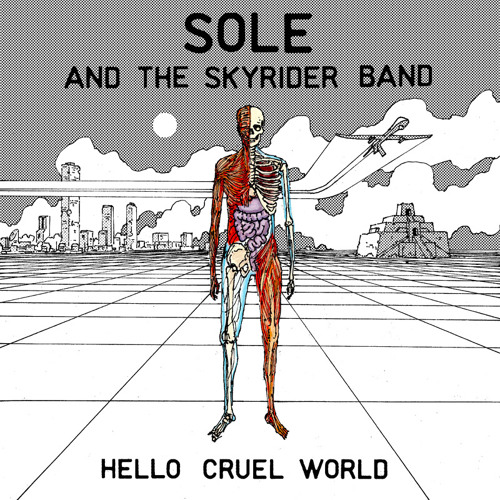 Sole And The Skyrider Band - Hello Cruel World (eqx-030)