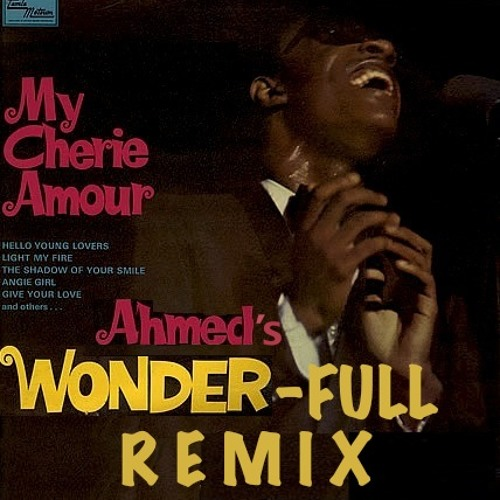 Stevie Wonder - My Cherie Amour (Ahmed's Wonder-FULL Remix)