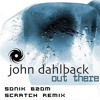 John Dahlback Out there roll & scratch remix