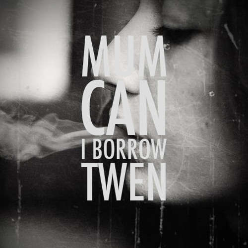 MunkyBar - Mum Can I Borrow Twen?