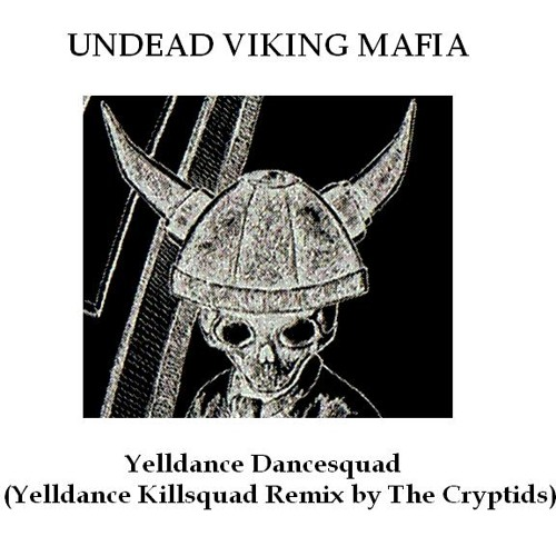 Undead Viking Mafia - Yelldance Dancesquad