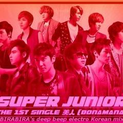 Super Junior / Bonamana -BIRABIRA's deep beep electro Korean mix-