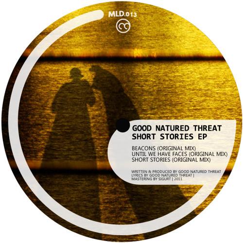 Good Natured Threat - Short Stories [MLD013] Short Stories E.P. (Original Mix)