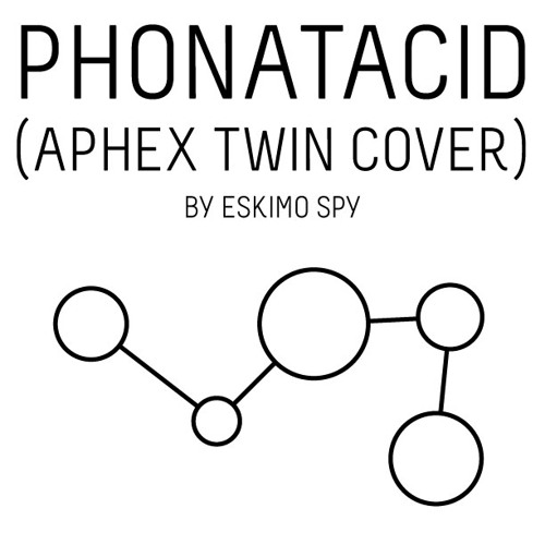 Phonatacid (Aphex Twin Cover)
