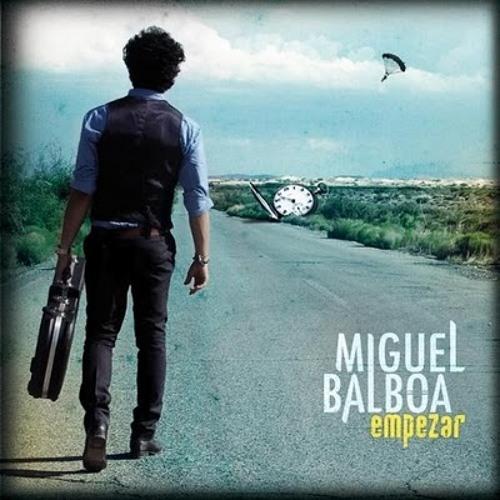 Miguel Balboa - Empezar