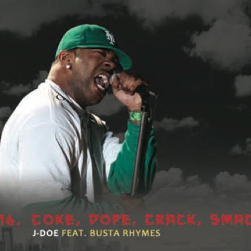 16. Coke, Dope, Crack, Smack - Joe Doe ft. Busta Rhymes