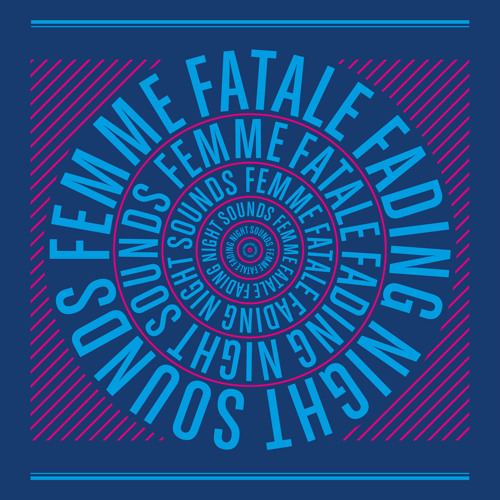 Femme Fatale - Fading Night Sounds