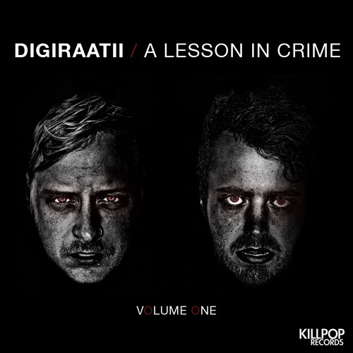 DIGIRAATII - A Lesson In Crime (NEW DL LINK IN DESCRIPTION)