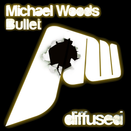 Michael Woods - Bullet [PREVIEW]