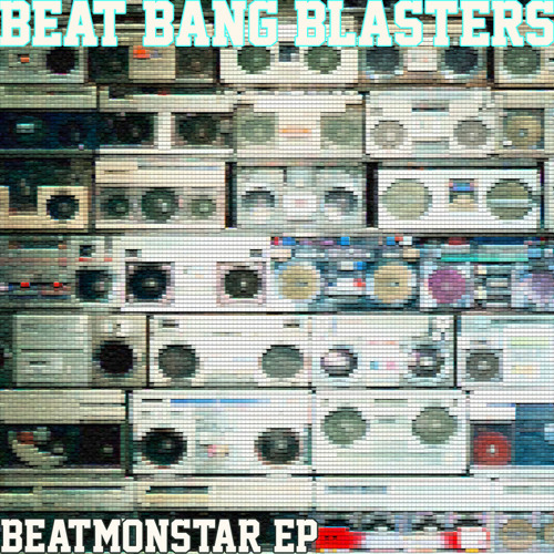 Beat Bang Blasters - The Beatmonstar