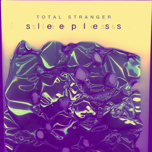 Total Stranger - Sleepless