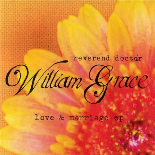 The Reverend Doctor William Grace - Love and Marriage EP