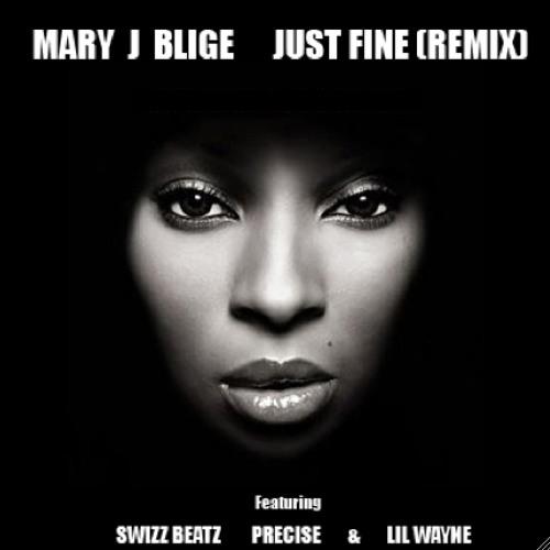 MARY J BLIGE - JUST FINE (Treat em Right Rmx) ft. Swizz Beatz, Marcella Precise And Lil Wayne