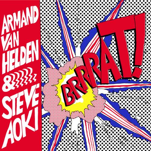Armand Van Helden & Steve Aoki - Brrrat!