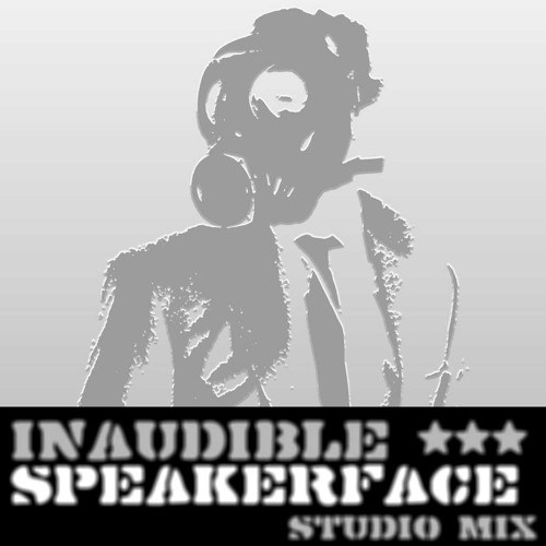 inaudible - Speakerface [StudioMix]