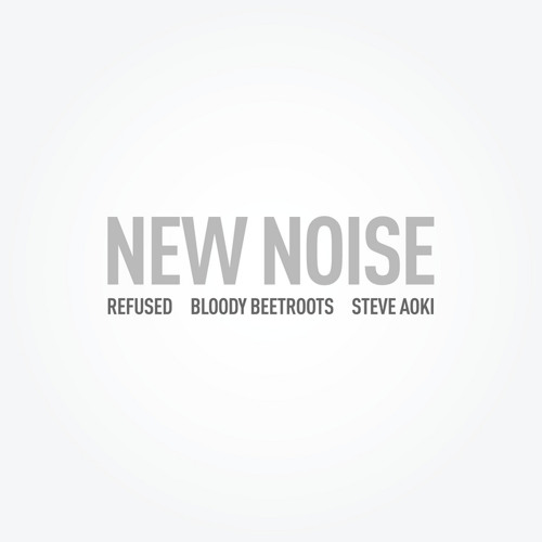 Steve Aoki & The Bloody Beetroots - New Noise ft. Refused