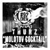 THURZ - Molotov Cocktail