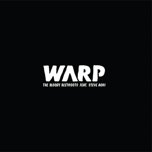 The Bloody Beetroots - Warp 1.9 ft. Steve Aoki