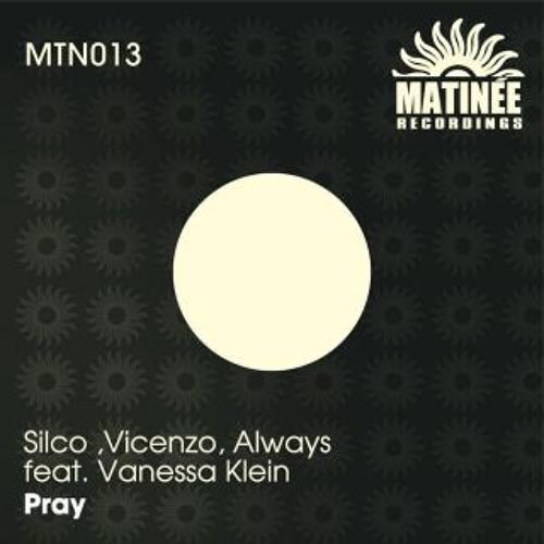 Silco, Vicenzzo, Always ft Vanessa Klein - Pray (Albert Neve 2011 CLASSIC RMX) TEASER