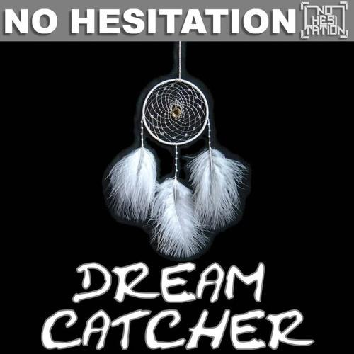 No Hesitation - Dream Catcher (Original Mix)