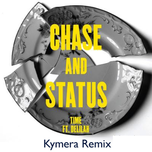 Chase & Status - Time ft. Delilah - Kymera Remix (FREE DOWNLOAD)