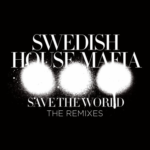 Swedish House Mafia - Save The World (AN21 + Max Vangeli Remix)