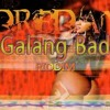Galang Bad Riddim Mix