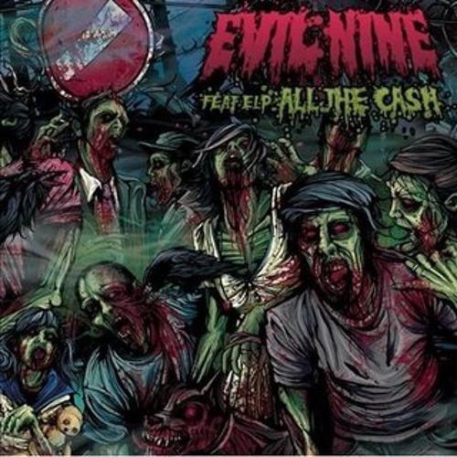 Evil Nine feat. EL-P - All the Cash (The Glitch Mob Remix)