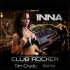 Inna - Club Rocker (Tim Crudu Remix)