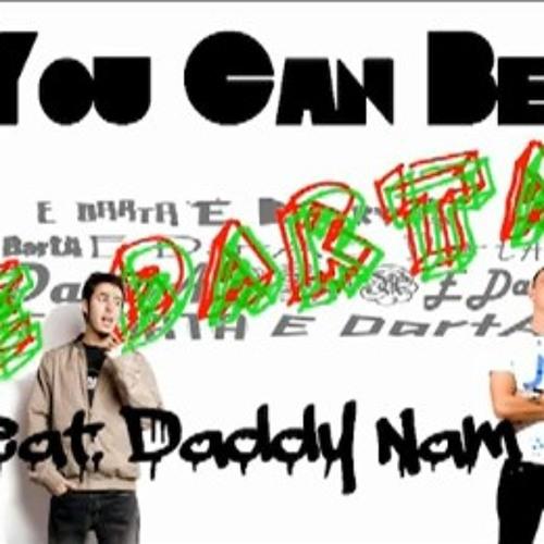 You Can Be Feat. Daddy Nam (Original Mix)