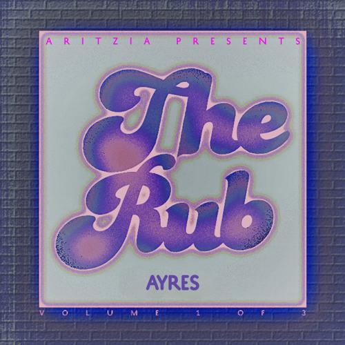 The Rub for Aritzia  | DJ Ayres