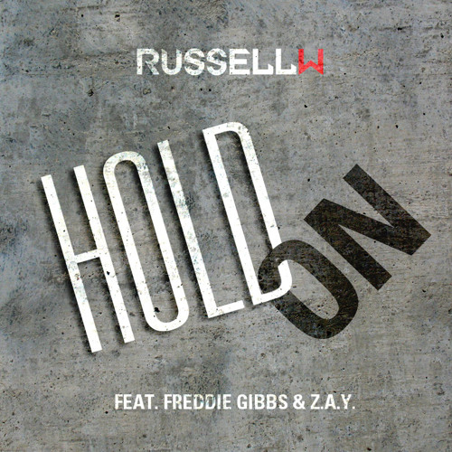 HOLD ON (feat. Z.A.Y. & Freddie Gibbs)