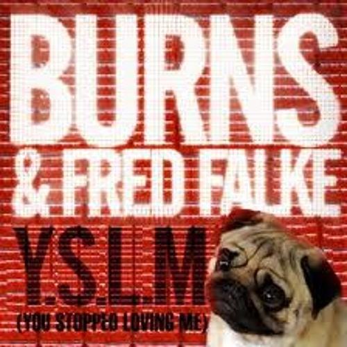 Burns & Fred Falke - YSLM (Club Mix)