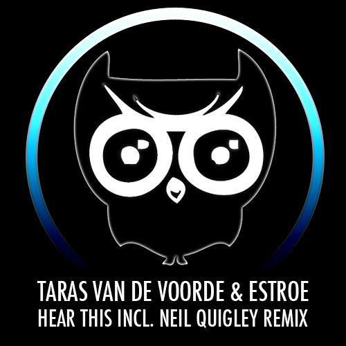 Taras van de Voorde & Estroe - Hear This (Neil Quigley remix)