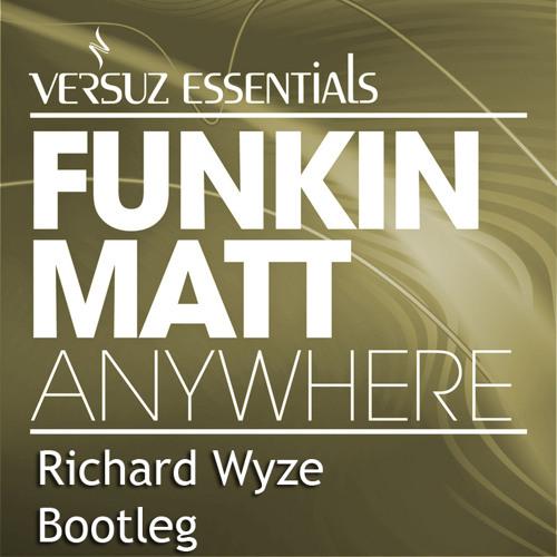 Funkin Matt & Robin S - Show Me Love Anywhere (Richard Wyze Bootleg)