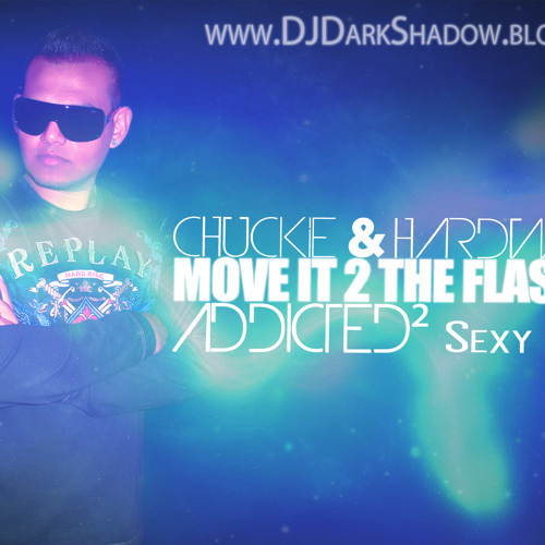 Chuckie & Hardwell - Move It 2 The Flash Drums (ADDiCTED²  Sexy Bootysmash)