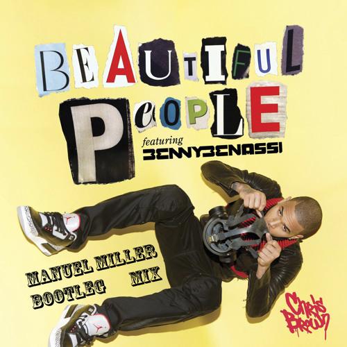 Benny Benassi Ft Chriss Brown - Beautiful People (Manuel Miller Bootleg Mix)