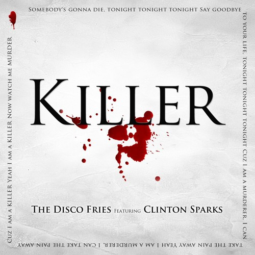 The Disco Fries feat. Clinton Sparks - Killer (Bombs Away Remix)