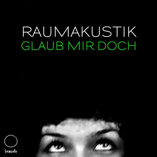 [KEIM 002] Raumakustik - Glaub Mir Doch (Sonntagskind & David Jach Remix)
