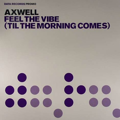 Axwell - Feel The Vibe 2011 (Whelan and Di Scala Remix)