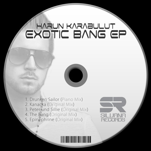 OUT NOW! Harun Karabulut - Exotic Bang EP | Silvana Records | available at beatport 2011-07-14