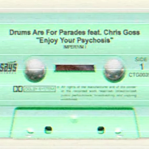 """Drums Are For Parades - """"Enjoy Your Psychosis"""" (featuring Chris Goss)"""