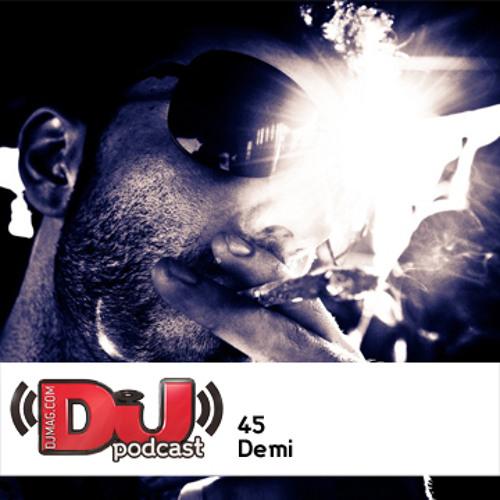 DJ Weekly Podcast 45: Demi