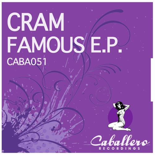 CRAM - Famous (Stefano Noferini Remix) (snippet)