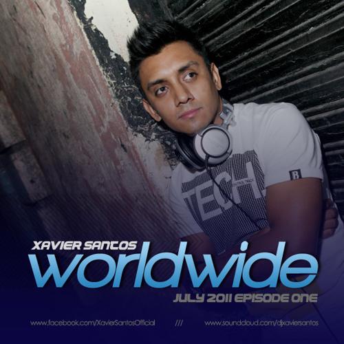 Xavier Santos - Worldwide (July 2011 Episode One)