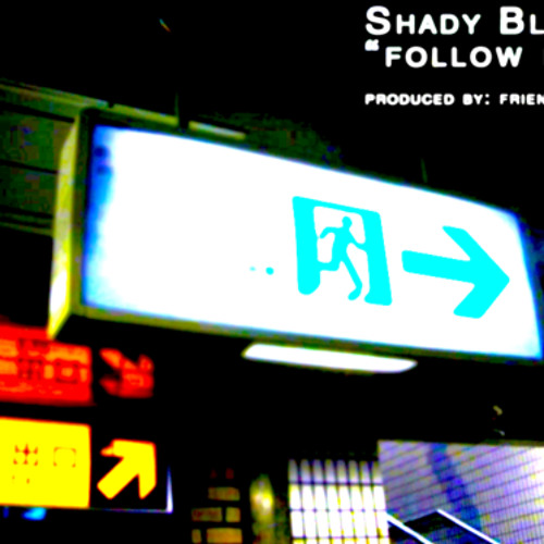 "SHADY BLAZE - ""FOLLOW ME"" (PRODUCED BY FRIENDZONE)"